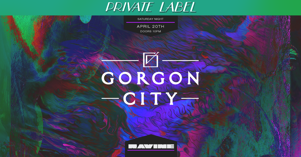 Gorgon City 04.20.19