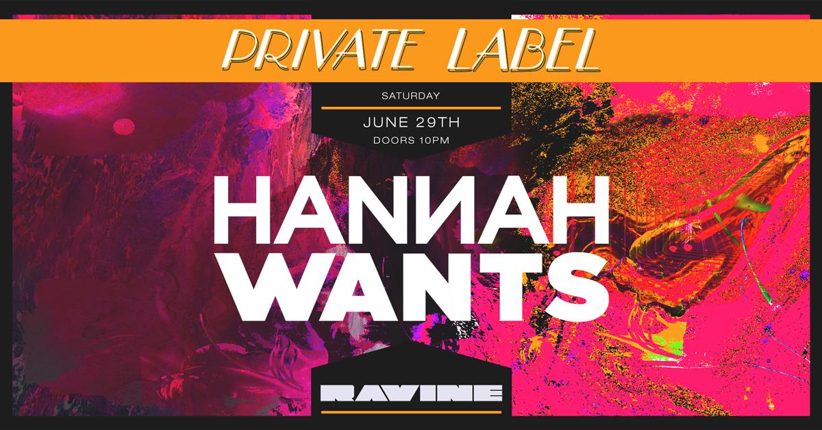 Hannah Wants 06.29.19