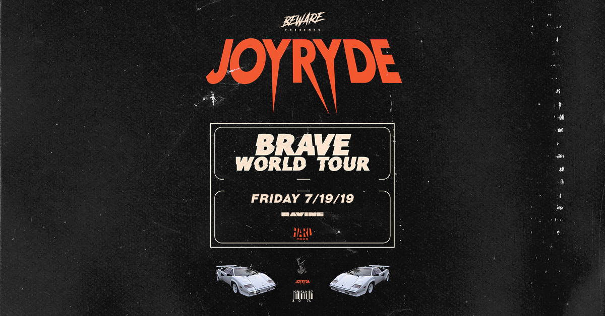 JOYRYDE Presents: Brave World Tour – 07.19.19