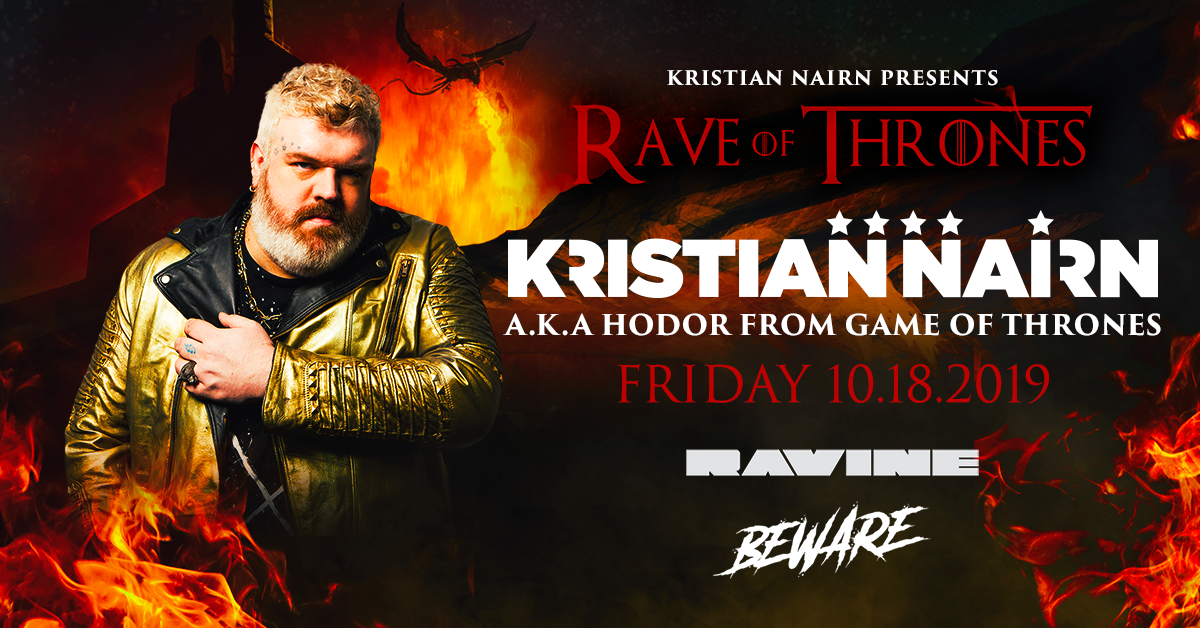Kristian Nairn: Rave Of Thrones – 10.18.19