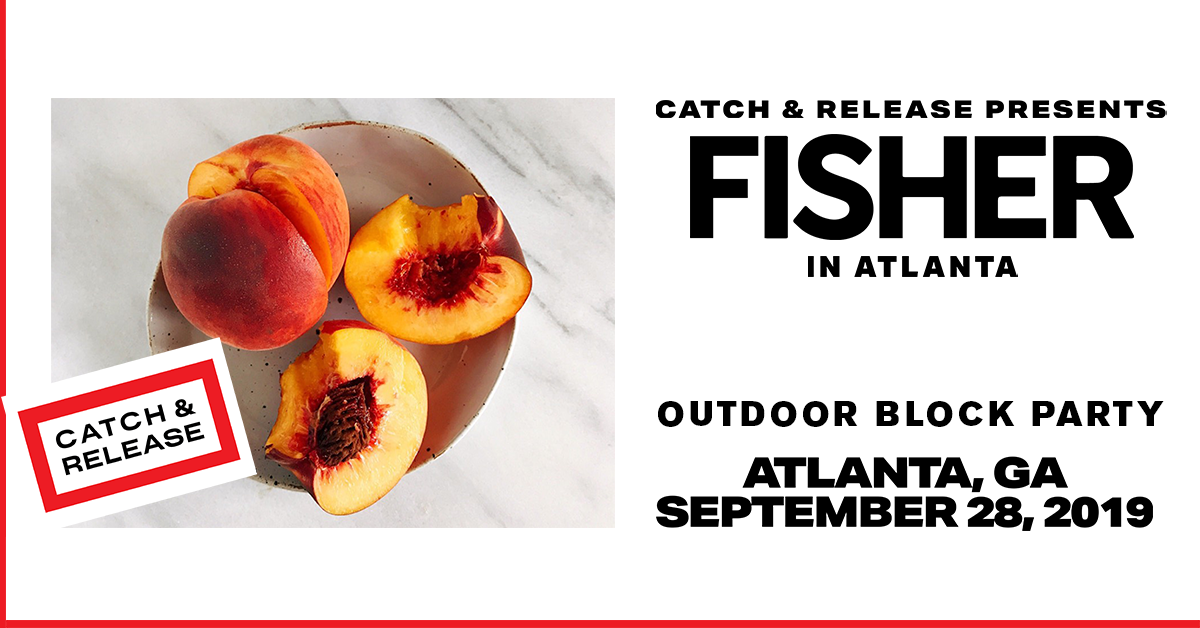 Fisher: Catch & Release Outdoor Block Party – 09.28.19