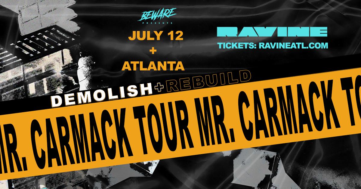 Mr. Carmack: Demolish + Rebuild Tour – 07.12.19