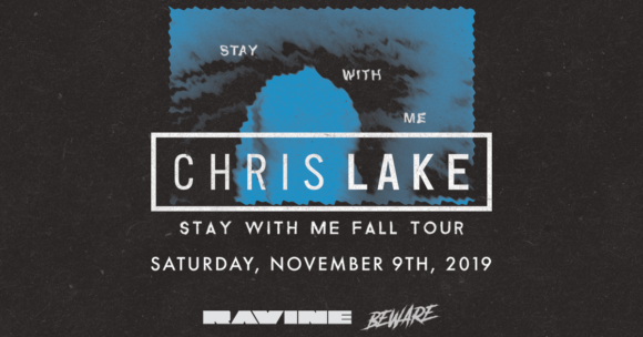 Chris Lake: Stay With Me Fall Tour – 11.09.19
