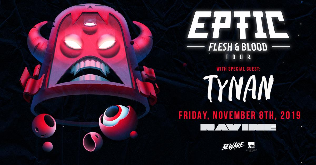 Eptic: Flesh & Blood Tour /w Tynan – 11.08.19