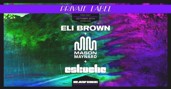 Eli Brown, Mason Maynard & Eskuche – 10.25.19
