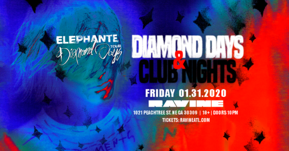 Elephante: Diamond Days & Club Nights – 01.31.20