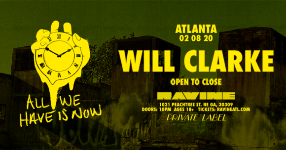 Will Clarke: All We Have Is Now – Open To Close – 02.08.20