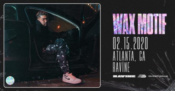 Wax Motif – 02.15.19