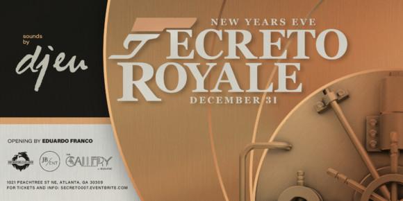 Secreto Royale: NYE /w DJ EU – 12.31.19